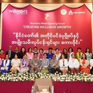 """မြန်မာအမျိုးသမီးများ ရက်သတ္တပတ် (WOMEN'S WEEK-MYANMAR) ၏ ဖွင့်ပွဲဖြစ်သည့် """"CREATING INCLUSIVE GROWTH"""" ဖိုရမ်ကျင်းပ။"""